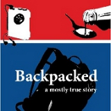 Backpacked: A Mostly True Story